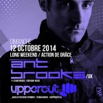 Ant Brooks – Uppercut @ Circus – Weekend Action de grâce – Dim. 12 Octobre 2014