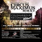 CIRCUS MAXIMUS MMXV: COLDHARBOUR NIGHT NYE 2015 @ Circus – Wed. Dec. 31, 2014