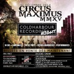 CIRCUS MAXIMUS MMXV: COLDHARBOUR NIGHT NYE 2015 @ Circus – Mer. 31 déc. 2014