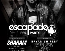 Escapade Music Festival Pre Party avec SHARAM [US] | Sam. 30 mai 2015