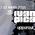 Ivan Pica – Uppercut @ Circus – Sat. March 21, 2015