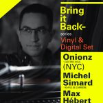 Bring it back series: Onionz (NYC), Michel Simard & Max Hebert